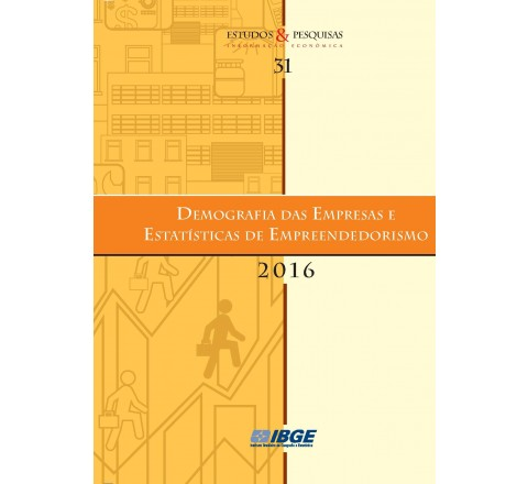 Demografia das Empresas e Estatísticas de Empreendedorismo 2016