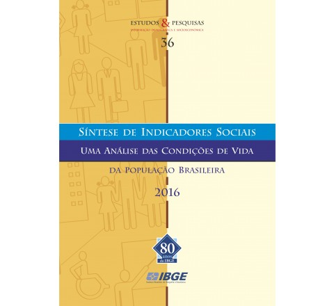 Síntese de Indicadores Sociais 2016 - uma análise das condições de vida da população brasileira