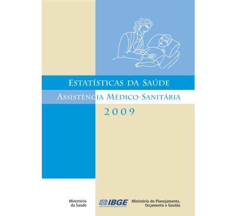 Estatísticas da Saúde - Assistência Médico-Sanitária 2009
