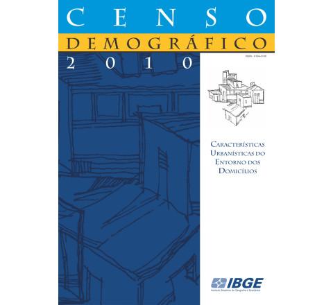Censo Demográfico 2010: Características Urbanísticas do Entorno dos Domicílios