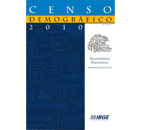 Censo Demográfico 2010: Aglomerados Subnormais
