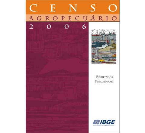 Censo Agropecuário 2006: Resultados Preliminares