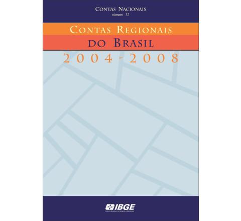 Contas Regionais do Brasil 2004-2008