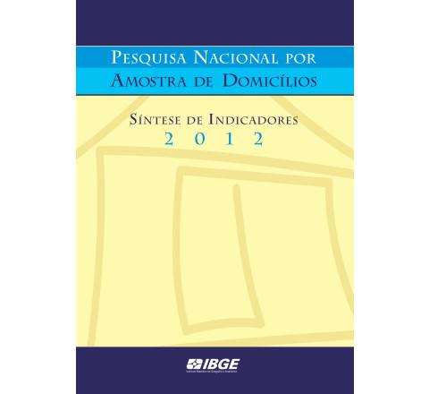 PNAD 2012 - Síntese dos indicadores