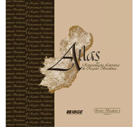 Atlas das representações literárias de regiões brasileiras - Sertões Brasileiros I - vol. 2
