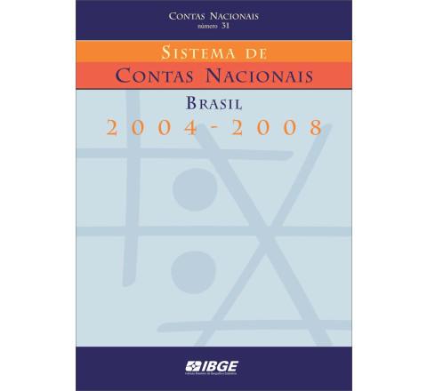 Sistema de Contas Nacionais - Brasil 2004/2008