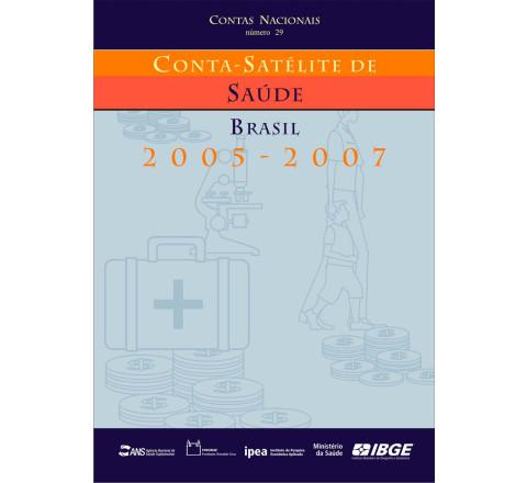 Contas Nacionais - Conta-Satélite de Saúde 2005-2007