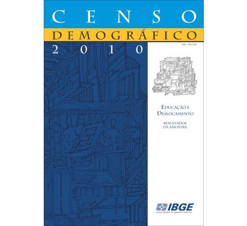 Censo Demográfico 2010: Educação e Deslocamento - resultados da amostra