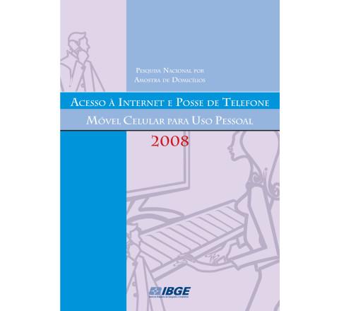PNAD 2008 - Acesso à Internet e Posse de Telefone Móvel Celular para Uso Pessoal