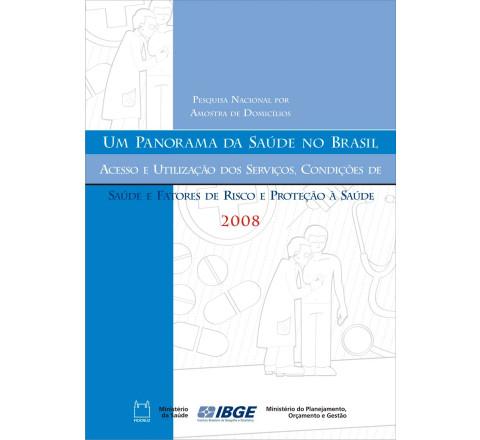 PNAD 2008 - Acesso e Utilização dos Serviços, Condições de Saúde e Fatores de Risco e Proteção à Saúde