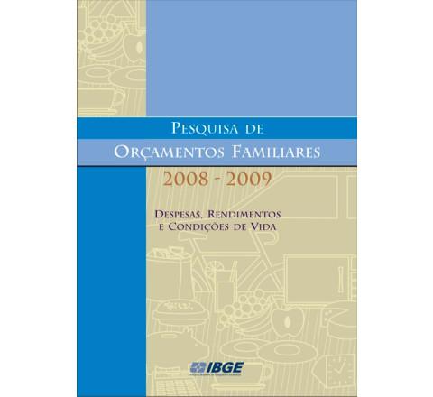 POF 2008-2009 - Despesas, Rendimento e Condições de Vida