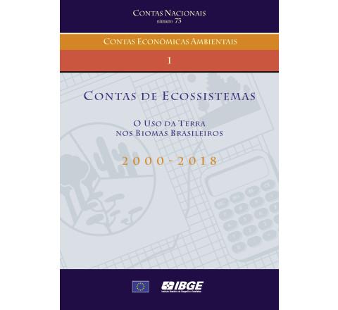 Contas de Ecossistemas - Uso da terra nos biomas brasileiros 2000-2018