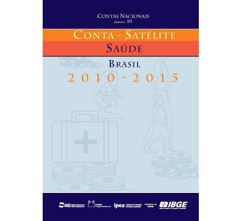 Contas Nacionais - Conta-Satélite de Saúde 2010-2015
