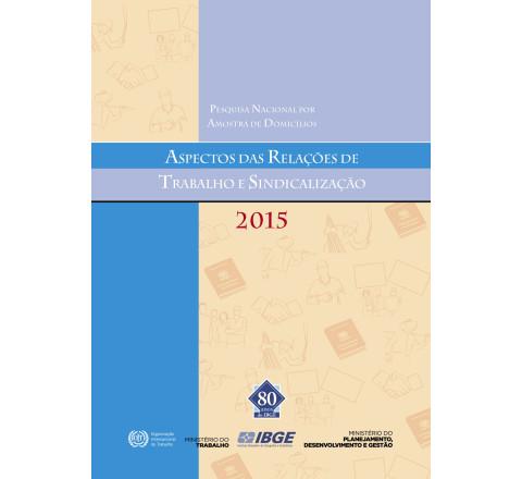 PNAD 2015: Aspectos das relações de trabalho e sindicalização